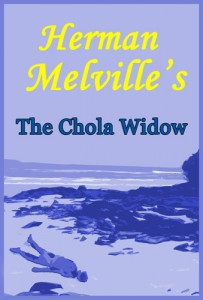 The Cholo Widow ebook cover, Herman Melville