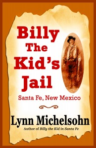 Billy the Kid's Jail, Santa Fe, New Mexico book cover