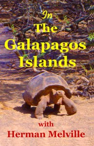 In the Galapagos Islands with Herman Melville